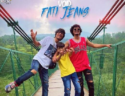 Fati Jeans Lyrics – VOID, Sourav Joshi