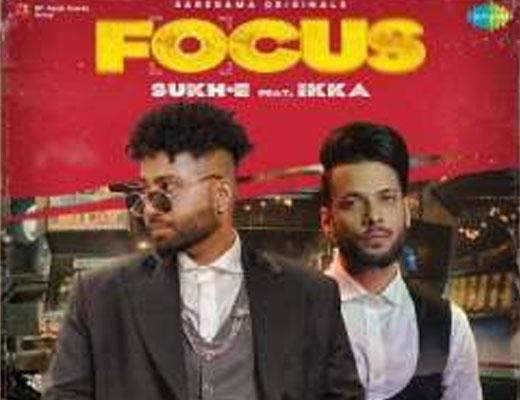 Focus Lyrics – Sukh-E, Ikka