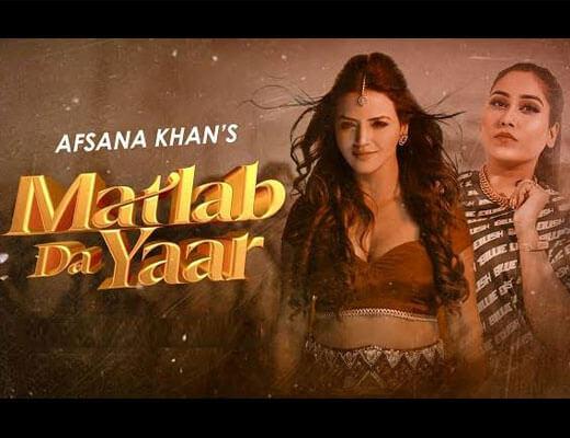 Matlab Da Yaar Lyrics – Afsana Khan