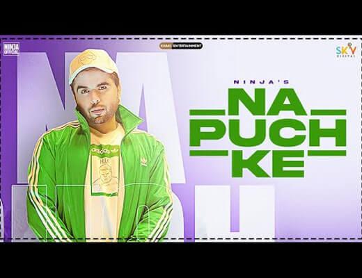 Na Puch Ke Lyrics - Ninja