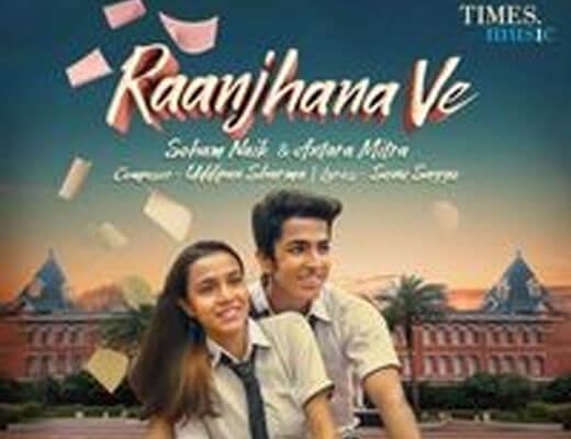 Raanjhana Ve Lyrics - Antara Mitra