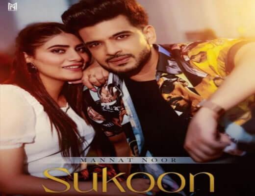 Sukoon Lyrics – Mannat Noor