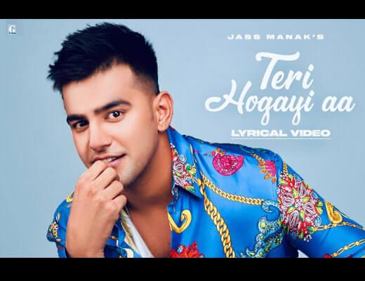 Teri Hogayi Aa Lyrics – Jass Manak