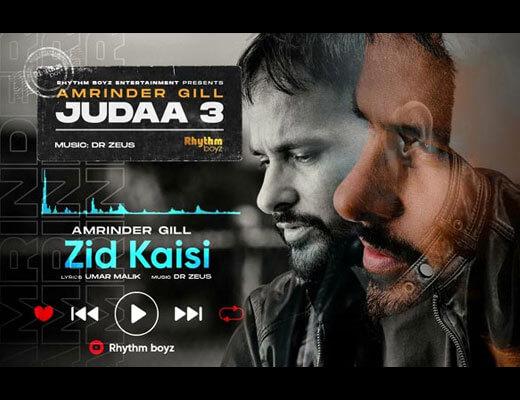 Zid Kaisi Lyrics – Amrinder Gill