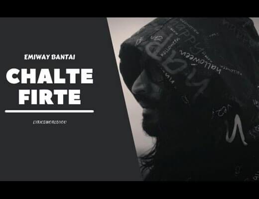 Chalte Firte Lyrics – Emiway Bantai