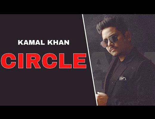 Circle Lyrics – Kamal Khan