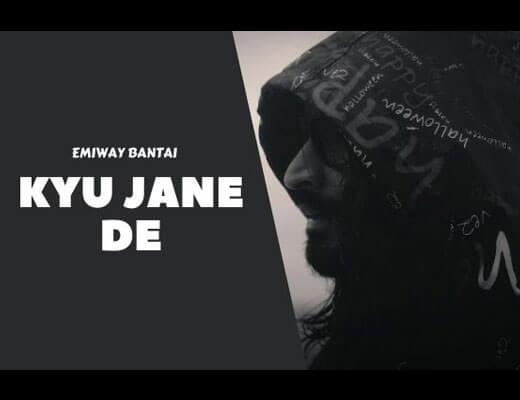 Kyu Jane De Lyrics – Emiway Bantai