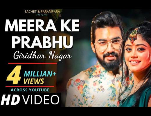 Meera Ke Prabhu Giridhar Nagar Lyrics – Sachet, Parampara