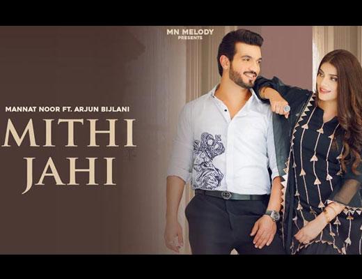 Mithi Jahi Lyrics – Mannat Noor