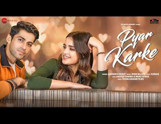 Pyar Karke Lyrics – Aishwarya Pandit
