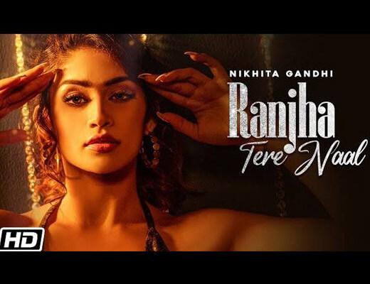 Ranjha Tere Naal Lyrics – Nikhita Gandhi