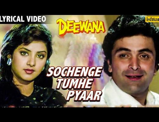 Sochenge Tumhe Pyar Lyrics - Deewana